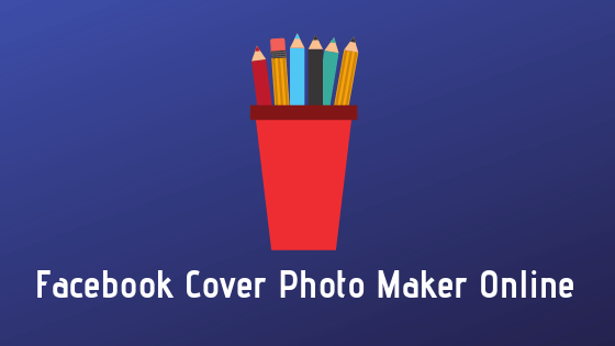 Facebook Cover Photo Maker Online